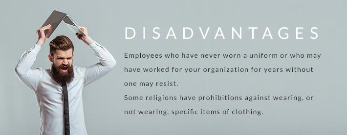 Disadvantages of having a uniform