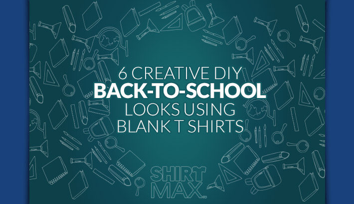 6 Creative DIY Back-to-School Looks Using Blank T Shirts