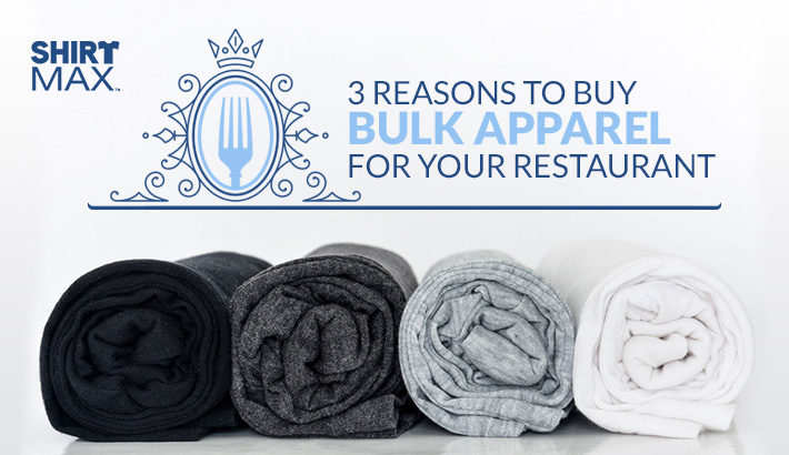 3 Reasons to Buy Bulk Apparel for Your Restaurant