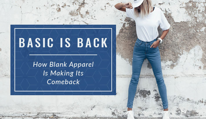 how blank apparel is making a comeback