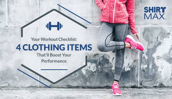 Your Workout Checklist 4 Clothing Items Thatll Boost Your Performance
