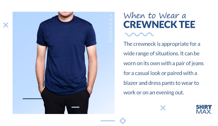 When to Wear a Crewneck Tee