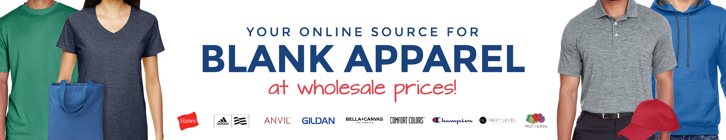 Your online source for blank apparel at wholesale prices!